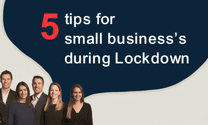 5 Tips for smaill businesses during lockdown